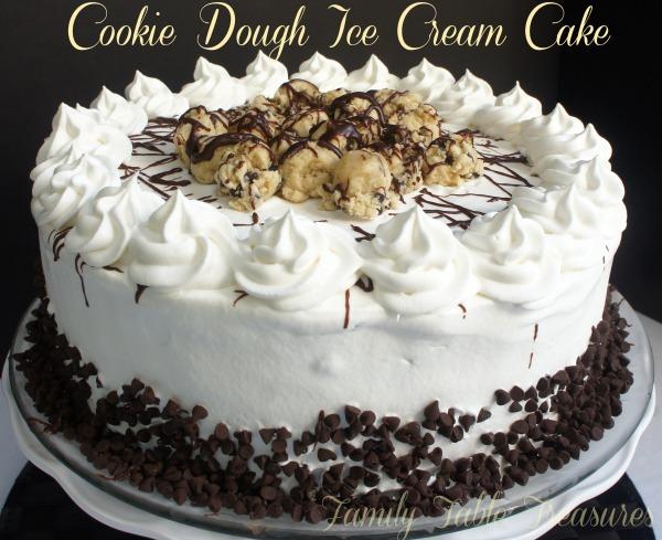 Cookie Dough Ice Cream Cake Family Table Treasures
