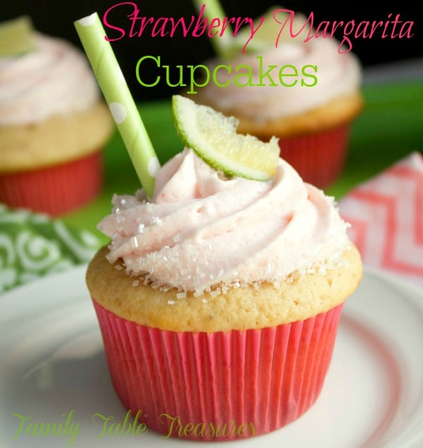 Strawberry Margarita Cupcakes Family Table Treasures